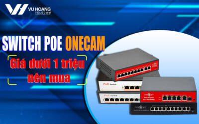 switch poe onecam gia duoi 1 trieu