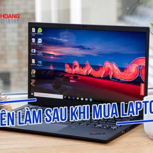 8 Mẹo bạn nên làm sau khi mua laptop mới