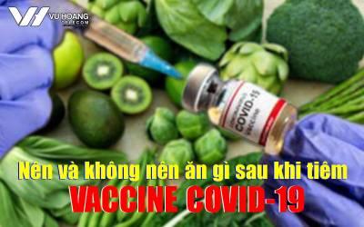 nen va khong nen an gi sau khi tiem vaccine covid