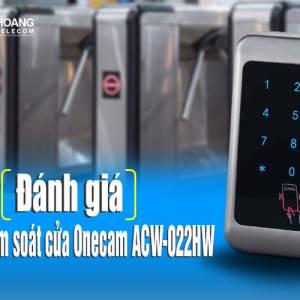 thiet bi kiem soat cua Onecam ACW-022HW