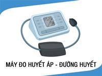 Máy đo huyết áp - đường huyết
