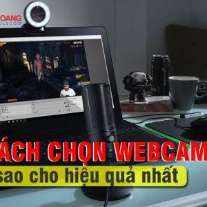 cach chon webcam hieu qua nhat