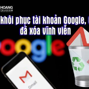 cach khoi phuc tai khoan google gmail bi xoa