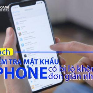 cach kiem tra mat khau iphone co bi lo khong