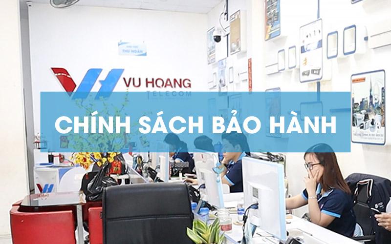 Chính sách bảo hành sản phẩm tại Vũ Hoàng Telecom