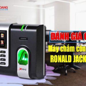 danh gia chung may cham cong RONALD JACK X628-C