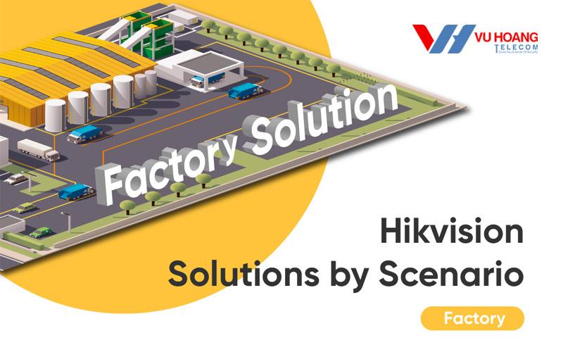 Giải pháp Hikvision của Scenario cho nhà máy