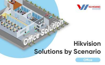 Giải pháp Hikvision của Scenario cho văn phòng