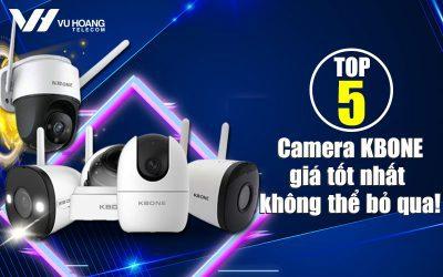 top 5 camera kbone gia tot nhat